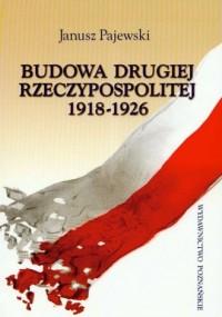 Budowa Drugiej Rzeczypospolitej - okładka książki
