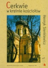 Cerkwie w krainie kościołów. Prawosławne - okładka książki