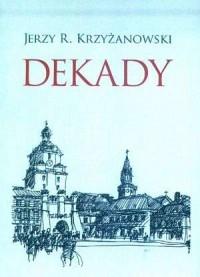 Dekady. Opowiadania lubelskie - okładka książki