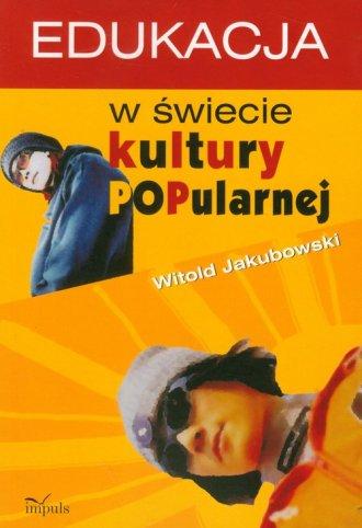 Edukacja w świecie kultury popularnej - okładka książki