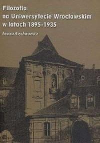 Filozofia na Uniwersytecie Wrocławskim w latach 1895-1935 - okładka książki