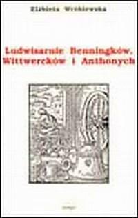 Ludwisarnie Benningków, Witwercków i Antonych. Studium z dziejów gdańskiego cechu metalowego - okładka książki