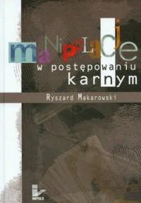 Manipulacje w postępowaniu karnym - okładka książki