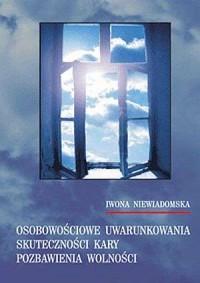 Osobowościowe uwarunkowania skuteczności kary pozbawienia wolności - okładka książki