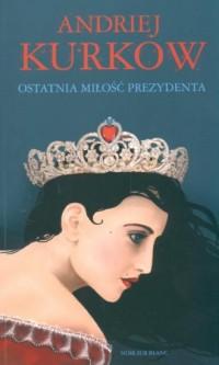 Ostatnia miłość prezydenta - okładka książki