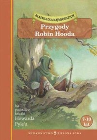 Przygody Robin Hooda (na podstawie książki Howarda Pyle a) - okładka książki
