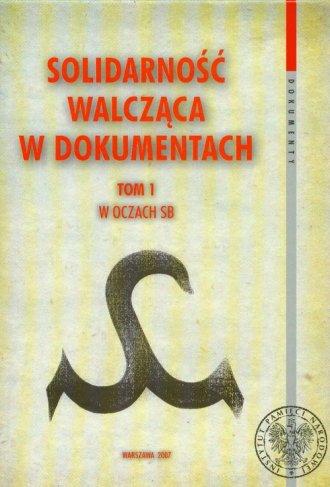 Solidarność Walcząca w dokumentach. - okładka książki
