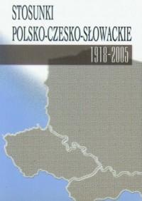 Stosunki polsko-czesko-słowackie - okładka książki