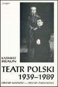Teatr polski 1939-1989. Obszary wolności - obszary zniewolenia - okładka książki