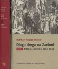 Długa droga na Zachód. Tom 1. Dzieje Niemiec 1806-1933. Tom 2. Dzieje Niemiec 1933-1990 - okładka książki