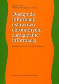 Dostęp do informacji ustawowo chronionych, zarządzanie informacją. Zagadnienia podstawowe dla dziennikarzy - okładka książki