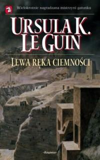 Lewa ręka ciemności - Ursula K. Le Guin - okładka książki
