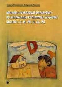 Materiał wyrazowo-obrazkowy do utrwalania poprawnej wymowy głosek t, d, m, mi, n, ni (ń) - okładka książki