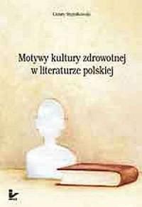 Motywy kultury zdrowotnej w literaturze polskiej - okładka książki