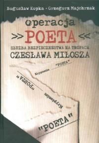 Operacja Poeta. Służba bezpieczeństwa na tropach Czesława Miłosza - okładka książki