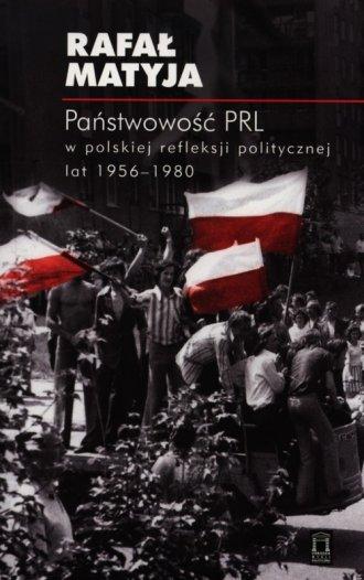 Państwowość PRL w polskiej refleksji - okładka książki