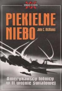 Piekielne niebo. Amerykańscy lotnicy w II wojnie światowej - okładka książki