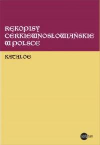 Rękopisy cerkiewnosłowiańskie w Polsce. Katalog - okładka książki