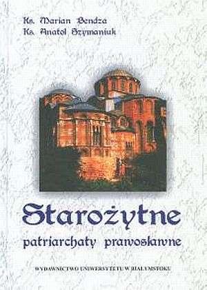 Starożytne patriarchaty prawosławne - okładka książki