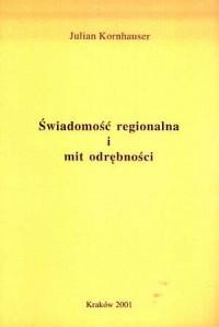 Świadomość regionalna i mit odrębności. O stereotypach w literaturze serbskiej i chorwackiej - okładka książki