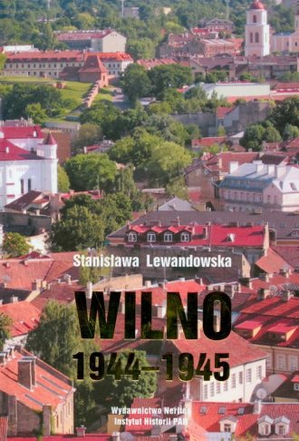 Wilno 1944-1945. Oczekiwania i - okładka książki