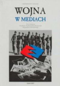 Wojna w mediach - Wiesława Piątkowska-Stepaniak - okładka książki