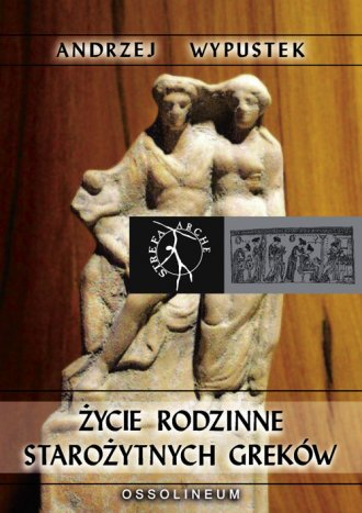 Życie rodzinne starożytnych Greków - okładka książki