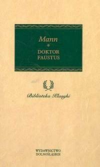 Doktor Faustus. Seria: Biblioteka klasyki - okładka książki