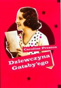Dziewczyna Gatsby ego - okładka książki