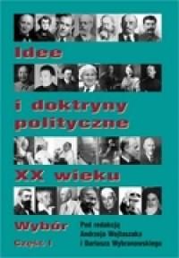 Idee i doktryny polityczne XX wieku. Wybór - okładka książki