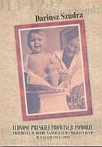 Ludność pruskiej prowincji Pomorze. Przemiany w ruchu naturalnym i migracyjnym w latach 1914-1939 - okładka książki