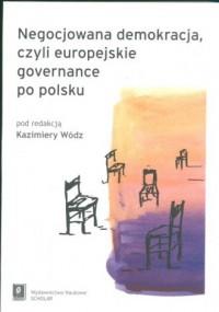 Negocjowana demokracja, czyli europejskie - okładka książki