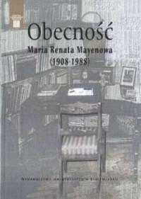 Obecność. Maria Renata Mayenowa (1908-1988) - okładka książki
