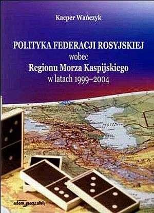 Polityka Federacji Rosyjskiej wobec - okładka książki