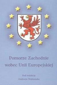 Pomorze Zachodnie wobec Unii Europejskiej - okładka książki