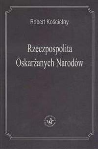Rzeczpospolita Oskarżanych Narodów - okładka książki