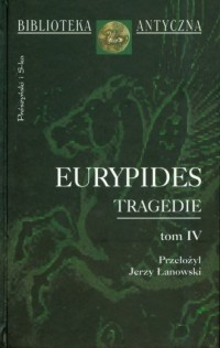 Tragedie. Tom 4. Seria: Biblioteka Antyczna - okładka książki