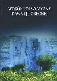Wokół polszczyzny dawnej i obecnej - okładka książki