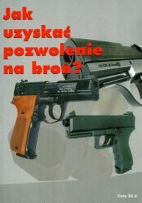 Jak uzyskać pozwolenie na broń - okładka książki