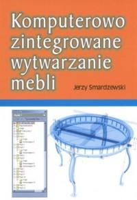 Komputerowo zintegrowane wytwarzanie mebli - okładka książki