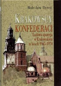 Krakowscy konfederaci. Ludowa opozycja - okładka książki