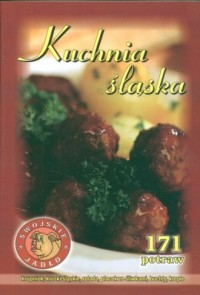 Kuchnia śląska. 171 potraw - okładka książki