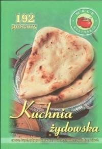 Kuchnia żydowska. 192 potrawy - okładka książki