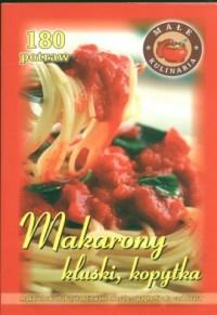 Makarony, kluski, kopytka. 180 potraw - okładka książki
