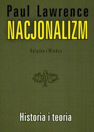 Nacjonalizm. Historia i teoria - okładka książki