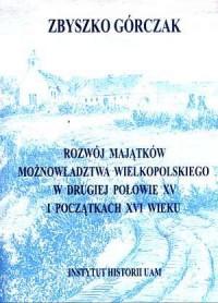 Rozwój majątków możnowładztwa wielkopolskiego - okładka książki