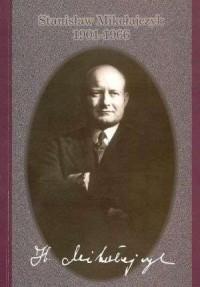 Stanisław Mikołajczyk 1901-1966. - okładka książki