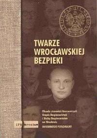 Twarze wrocławskiej bezpieki - okładka książki