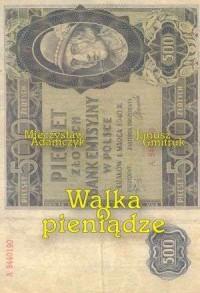 Walka o pieniądze (1939-1956) - okładka książki