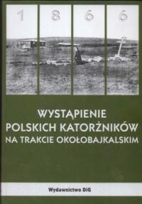 Wystąpienie polskich katorżników - okładka książki